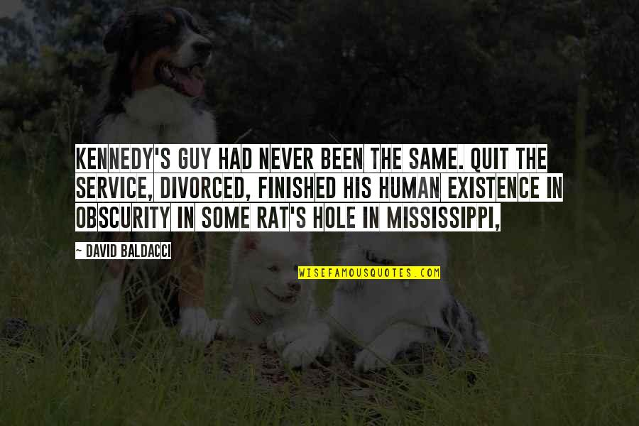 Mississippi Quotes By David Baldacci: Kennedy's guy had never been the same. Quit
