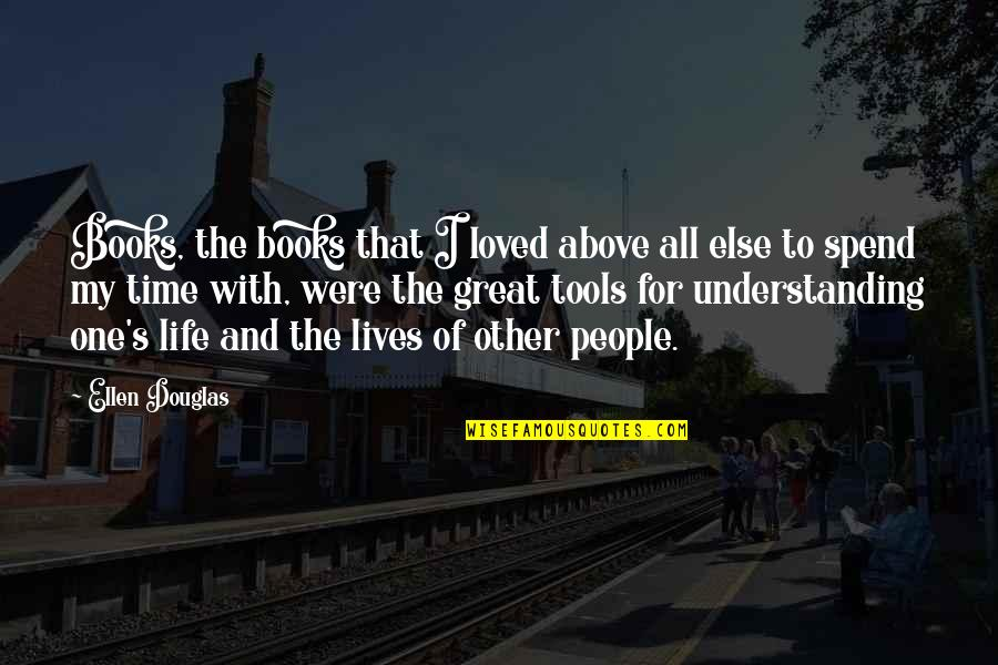 Mississippi Quotes By Ellen Douglas: Books, the books that I loved above all