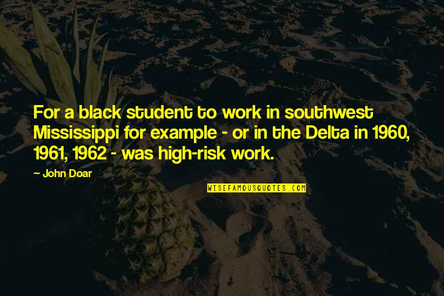 Mississippi Quotes By John Doar: For a black student to work in southwest