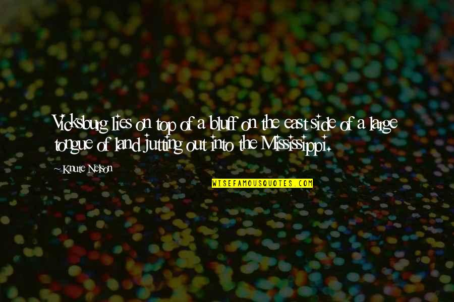 Mississippi Quotes By Knute Nelson: Vicksburg lies on top of a bluff on