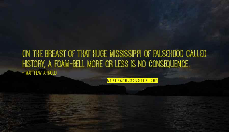 Mississippi Quotes By Matthew Arnold: On the breast of that huge Mississippi of
