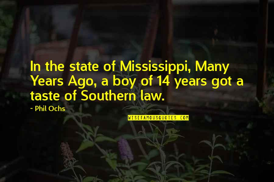 Mississippi Quotes By Phil Ochs: In the state of Mississippi, Many Years Ago,