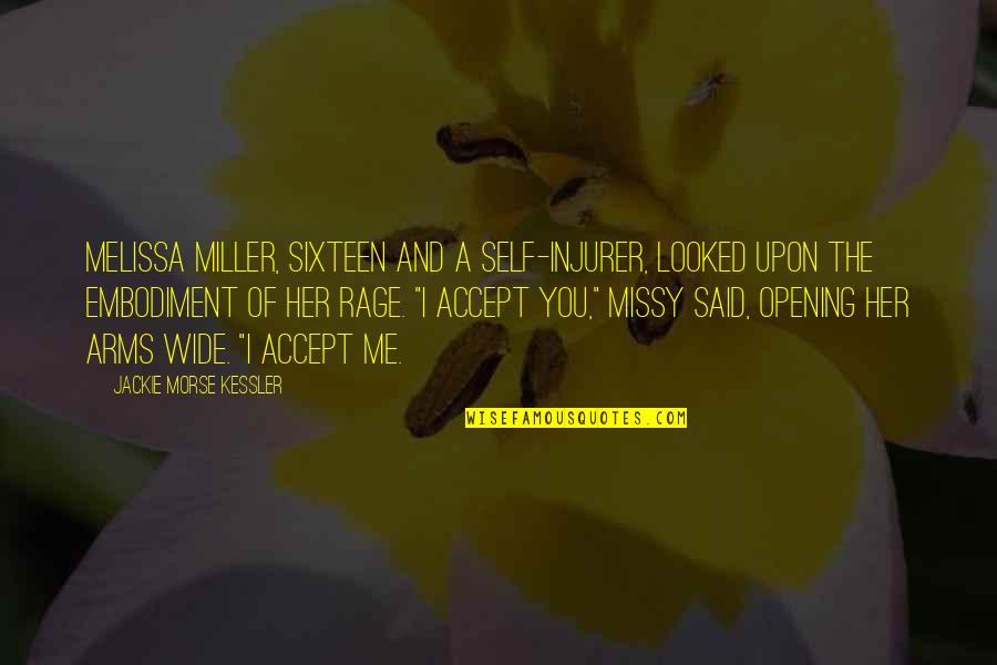 Missy Quotes By Jackie Morse Kessler: Melissa Miller, sixteen and a self-injurer, looked upon