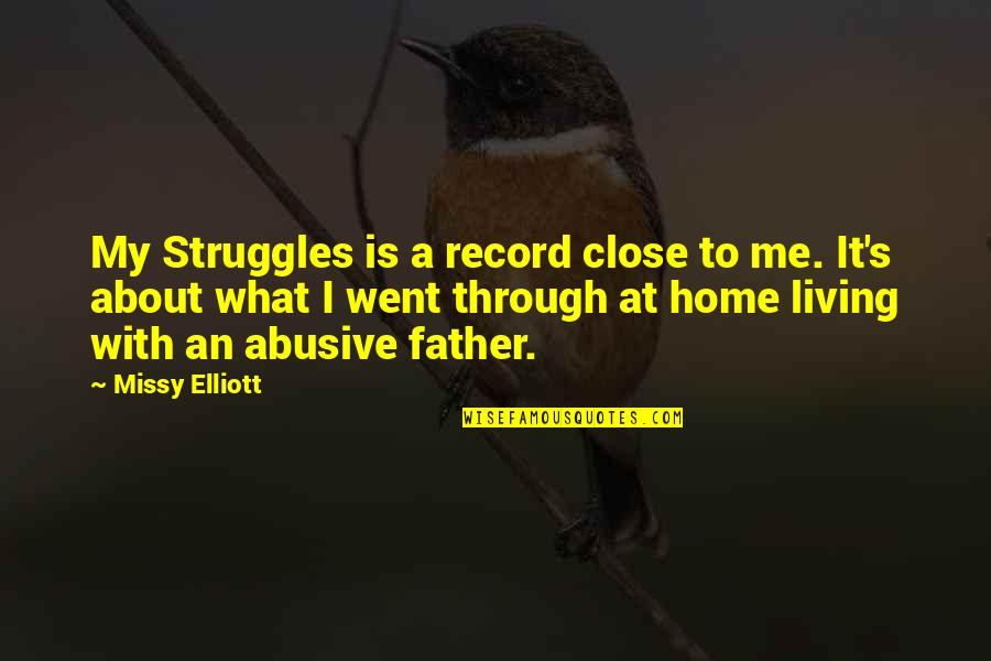 Missy Quotes By Missy Elliott: My Struggles is a record close to me.