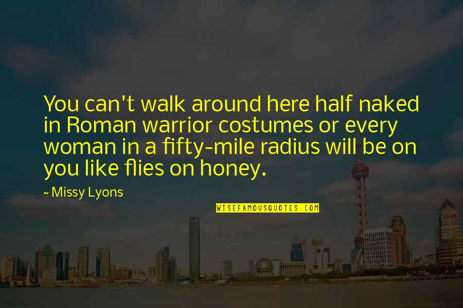 Missy Quotes By Missy Lyons: You can't walk around here half naked in