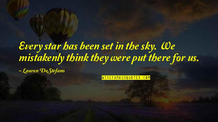 Mistakenly Quotes By Lauren DeStefano: Every star has been set in the sky.
