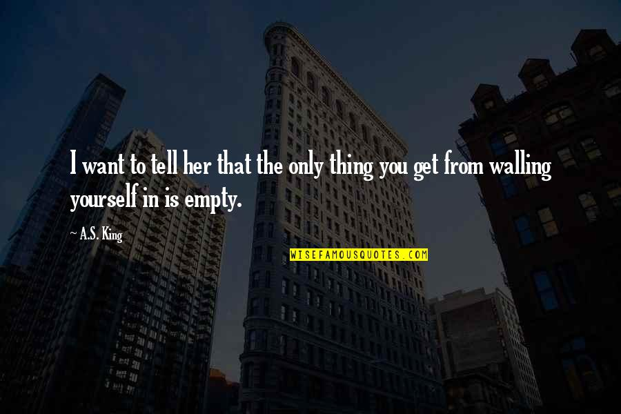 Mistakes In Art Quotes By A.S. King: I want to tell her that the only