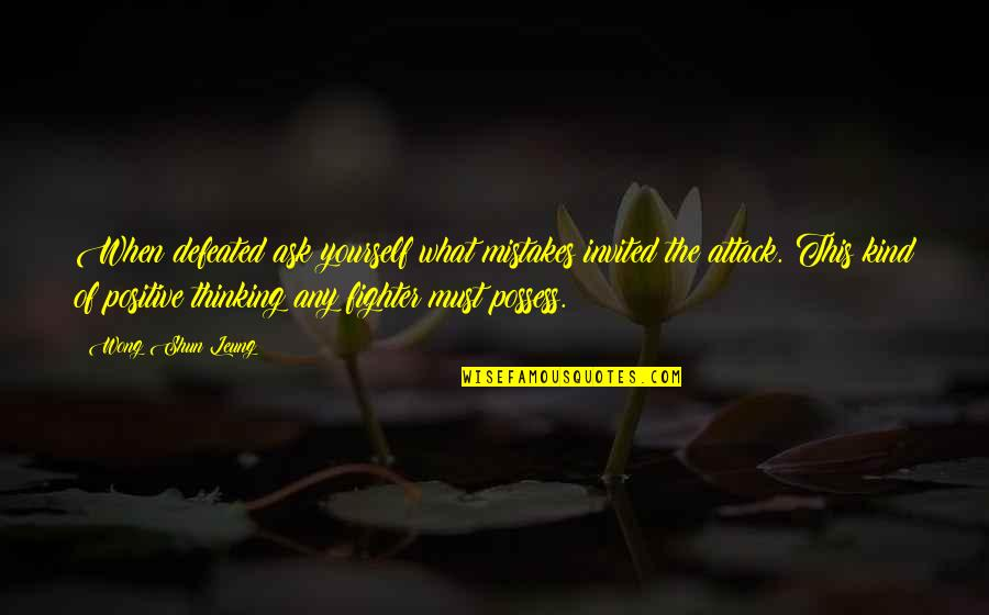 Mistakes In Art Quotes By Wong Shun Leung: When defeated ask yourself what mistakes invited the