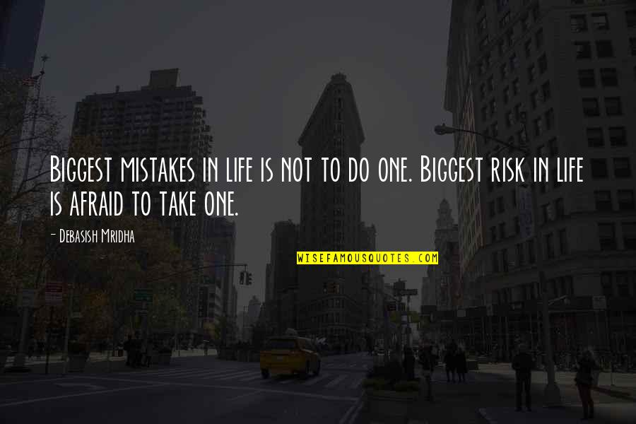 Mistakes In Love Quotes By Debasish Mridha: Biggest mistakes in life is not to do