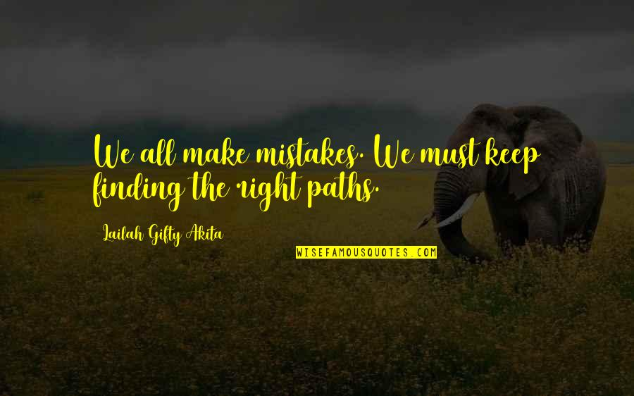 Mistakes In Love Quotes By Lailah Gifty Akita: We all make mistakes. We must keep finding