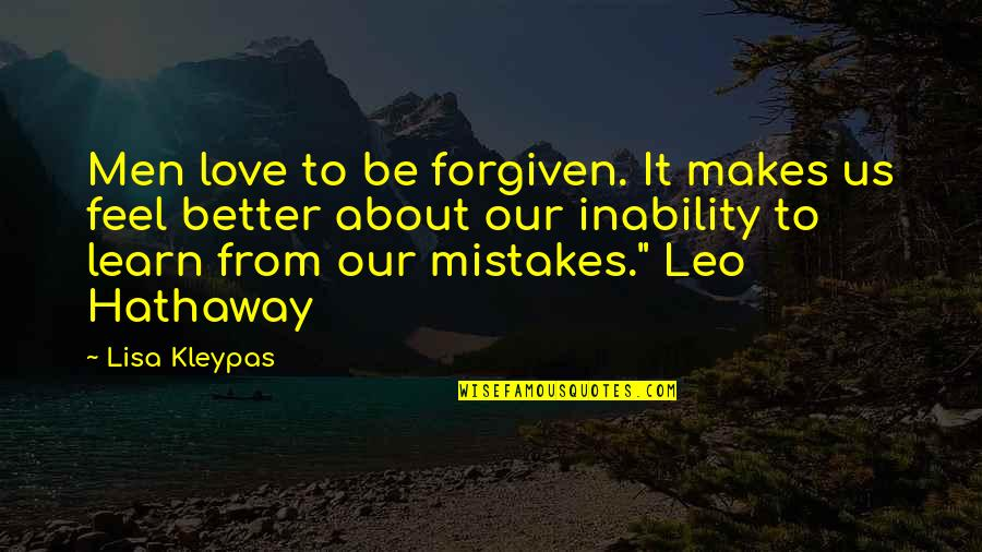 Mistakes In Love Quotes By Lisa Kleypas: Men love to be forgiven. It makes us