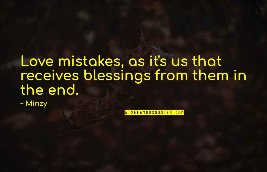 Mistakes In Love Quotes By Minzy: Love mistakes, as it's us that receives blessings