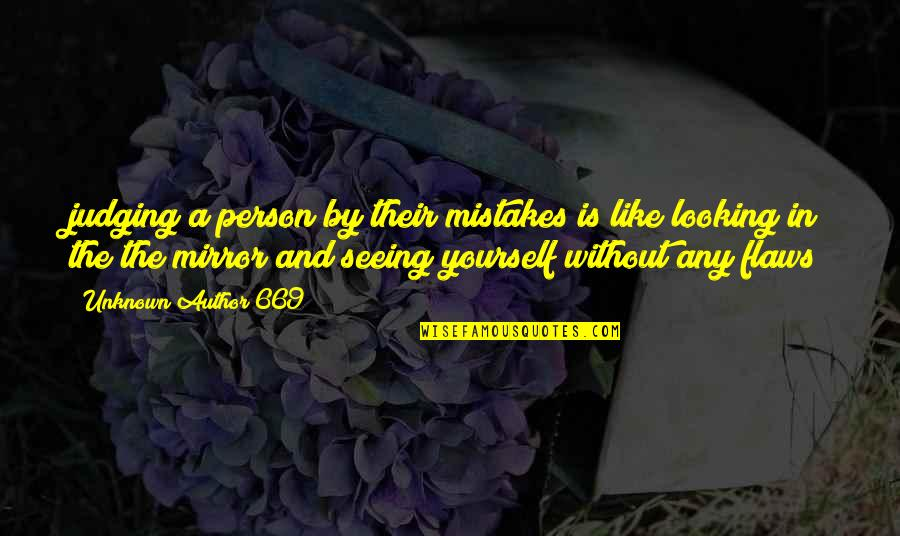 Mistakes In Love Quotes By Unknown Author 669: judging a person by their mistakes is like