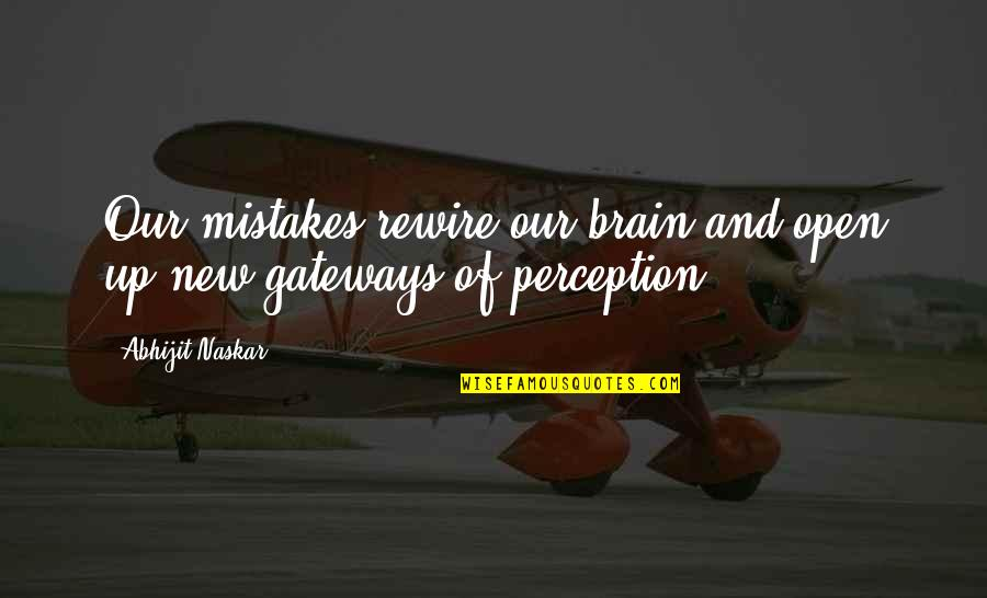 Mistakes Quotes And Quotes By Abhijit Naskar: Our mistakes rewire our brain and open up