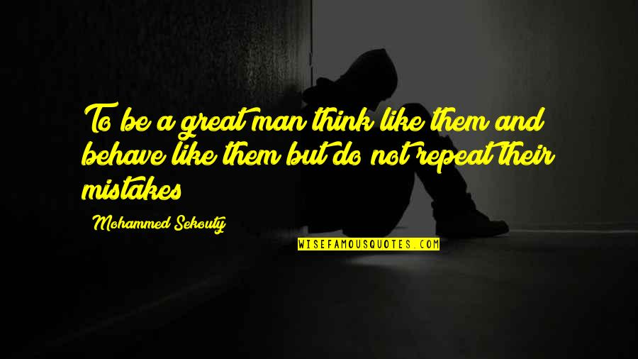 Mistakes Quotes And Quotes By Mohammed Sekouty: To be a great man think like them