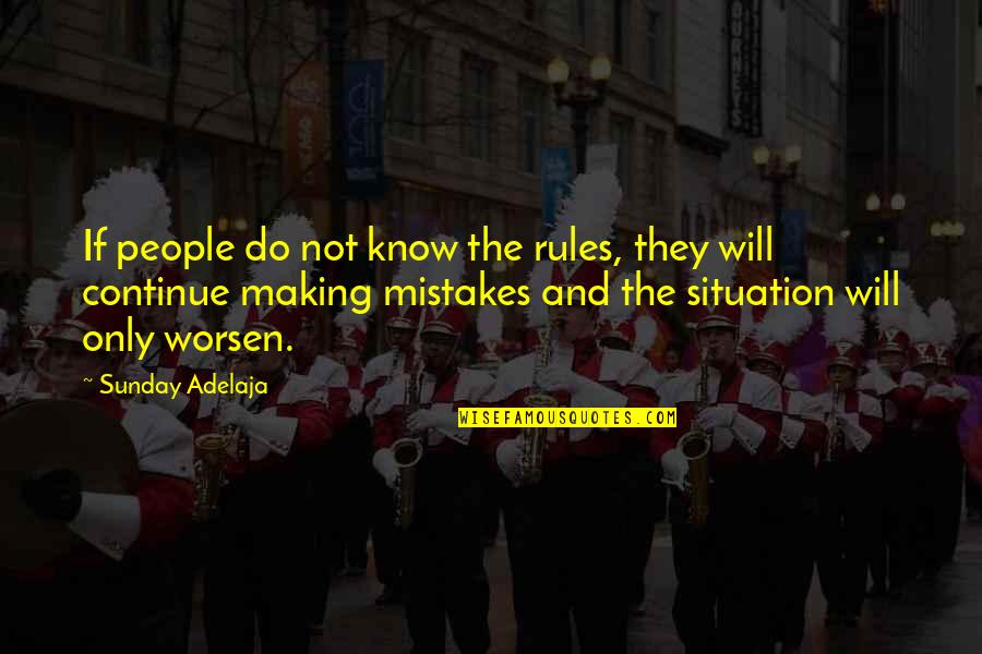 Mistakes Quotes And Quotes By Sunday Adelaja: If people do not know the rules, they