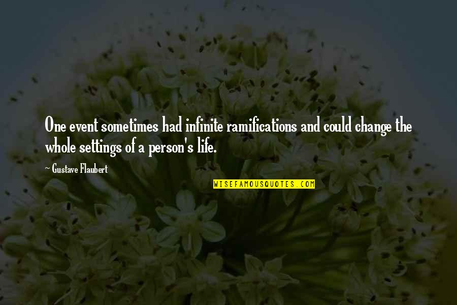 Mistranslation Quotes By Gustave Flaubert: One event sometimes had infinite ramifications and could