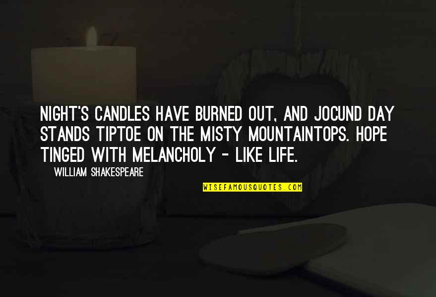 Misty Quotes By William Shakespeare: Night's candles have burned out, and jocund day