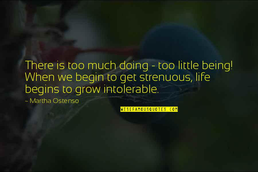 Misunderstands Quotes By Martha Ostenso: There is too much doing - too little