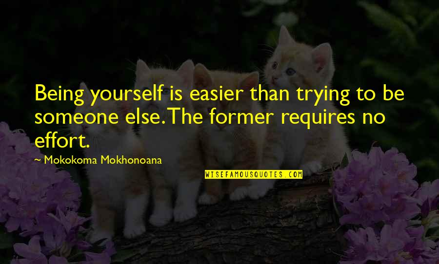 Mla Format Including Quotes By Mokokoma Mokhonoana: Being yourself is easier than trying to be