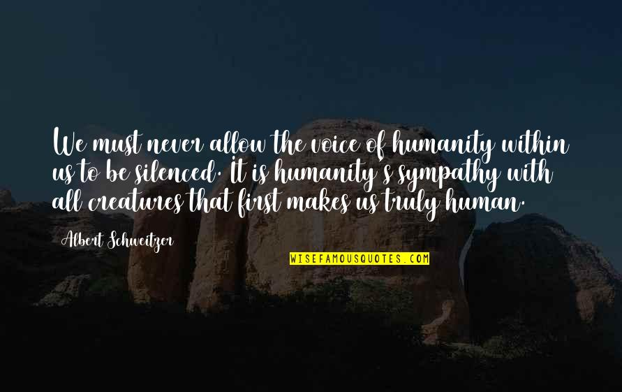 Mlm Recruiting Quotes By Albert Schweitzer: We must never allow the voice of humanity