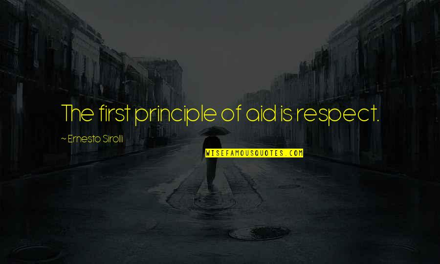 Mlm Recruiting Quotes By Ernesto Sirolli: The first principle of aid is respect.