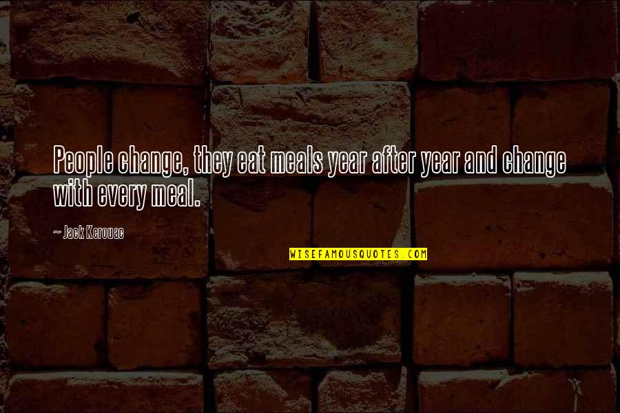 Mlp Sunset Shimmer Quotes By Jack Kerouac: People change, they eat meals year after year