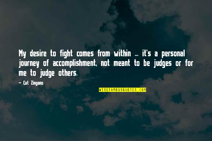Mma Fighting Quotes By Cat Zingano: My desire to fight comes from within ...