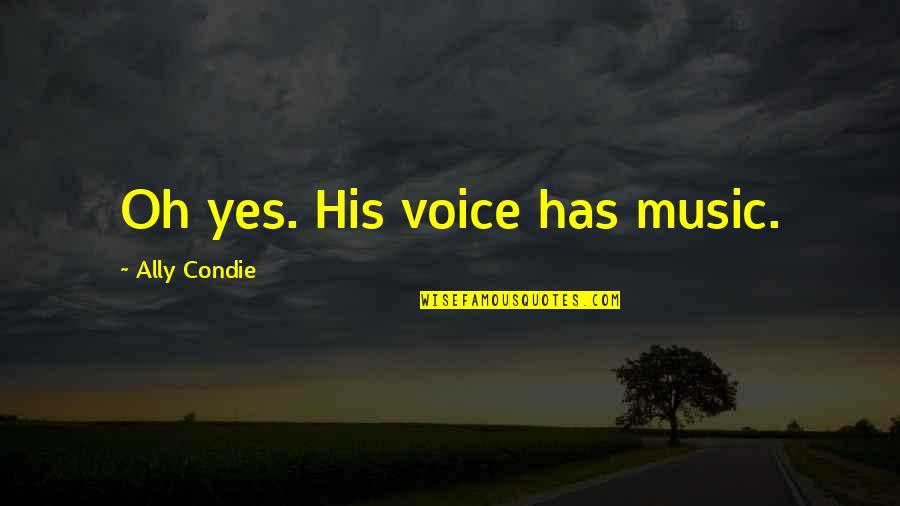 Mobile Home Insurance Florida Quotes By Ally Condie: Oh yes. His voice has music.