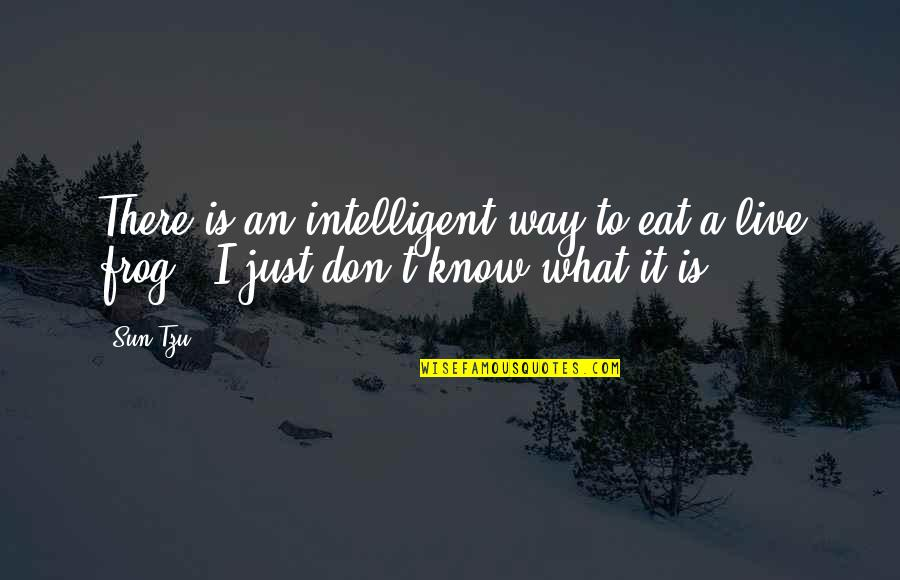 Mobydick Quotes By Sun Tzu: There is an intelligent way to eat a