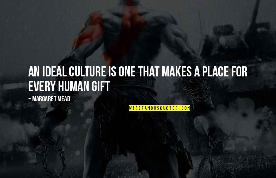 Mock Bible Quotes By Margaret Mead: An ideal culture is one that makes a