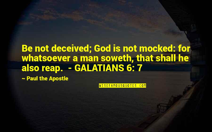 Mock Bible Quotes By Paul The Apostle: Be not deceived; God is not mocked: for