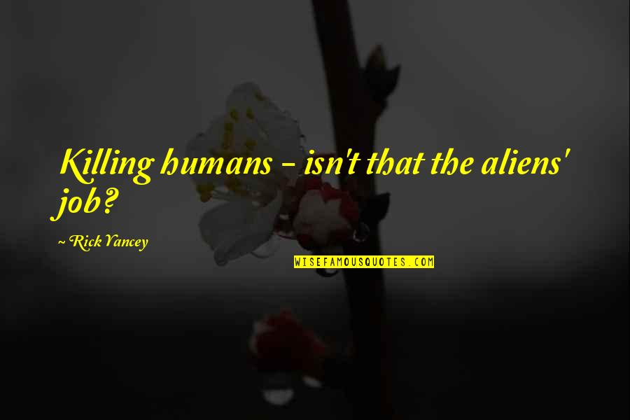 Mock Bible Quotes By Rick Yancey: Killing humans - isn't that the aliens' job?
