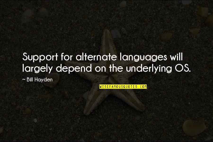Mod Movie Quotes By Bill Hayden: Support for alternate languages will largely depend on