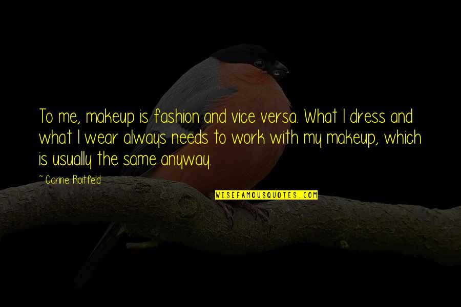 Mod Movie Quotes By Carine Roitfeld: To me, makeup is fashion and vice versa.