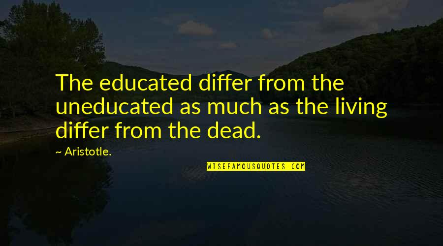 Model Tagalog Quotes By Aristotle.: The educated differ from the uneducated as much