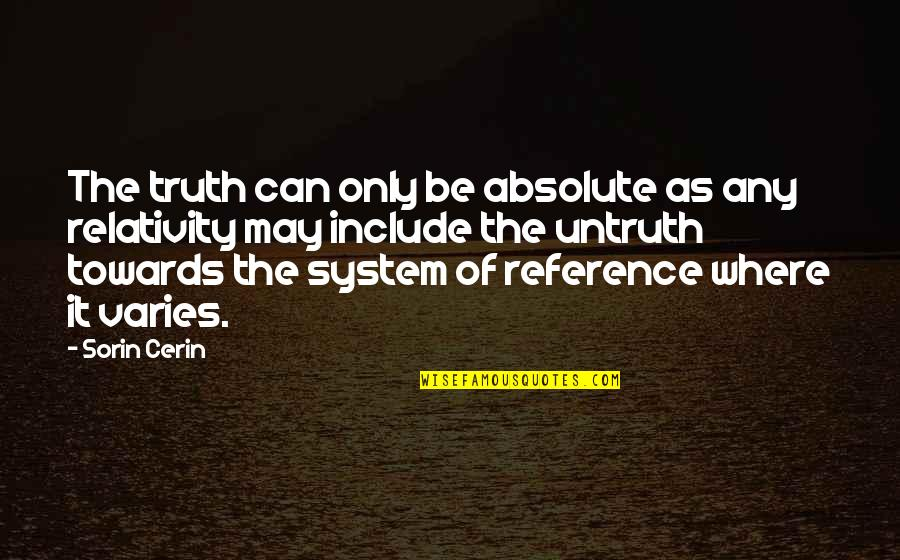 Modibo Keita Quotes By Sorin Cerin: The truth can only be absolute as any