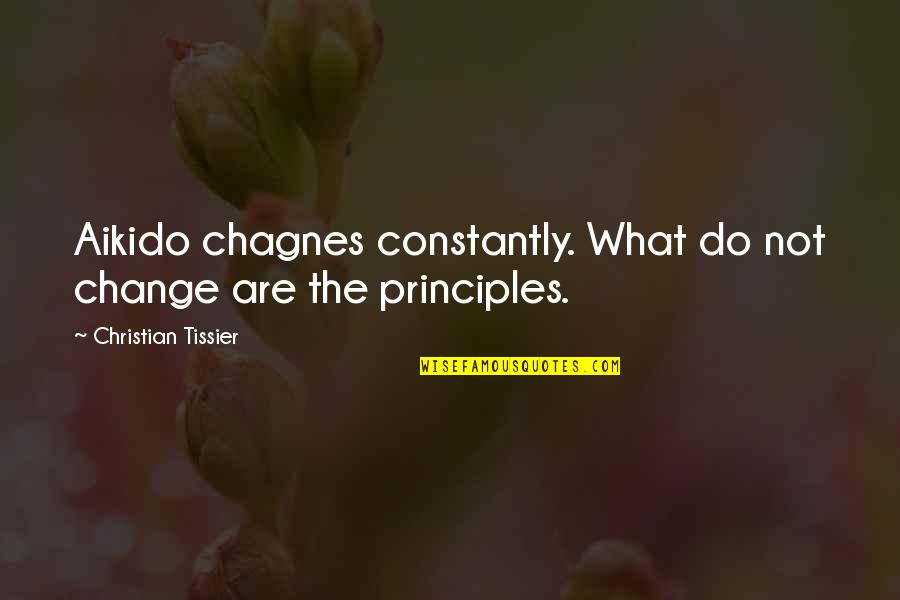 Moe Howard Quotes By Christian Tissier: Aikido chagnes constantly. What do not change are
