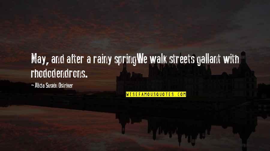 Mogens Quotes By Alicia Suskin Ostriker: May, and after a rainy springWe walk streets