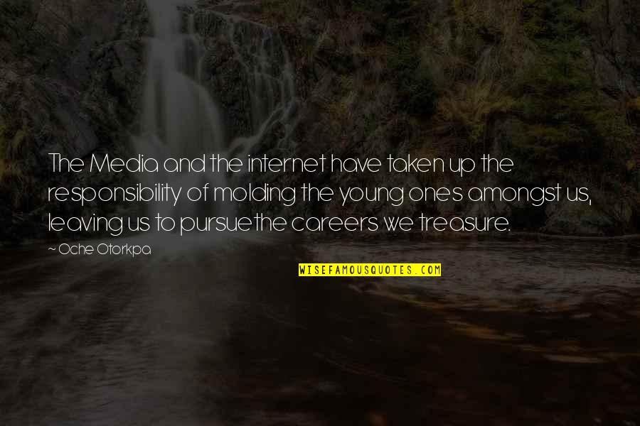 Molding Quotes By Oche Otorkpa: The Media and the internet have taken up