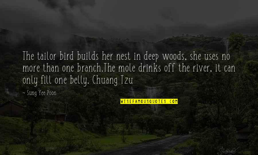 Mole Quotes By Sung Yee Poon: The tailor bird builds her nest in deep