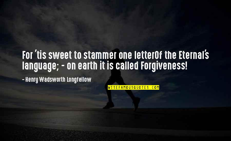 Molecular Biologist Quotes By Henry Wadsworth Longfellow: For 'tis sweet to stammer one letterOf the