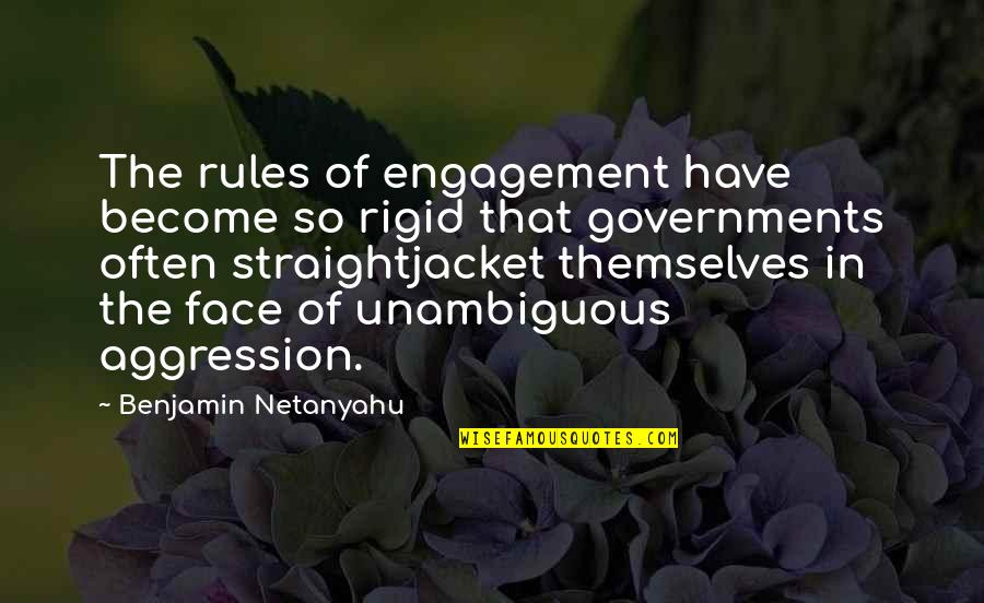 Molly Shannon Quotes By Benjamin Netanyahu: The rules of engagement have become so rigid
