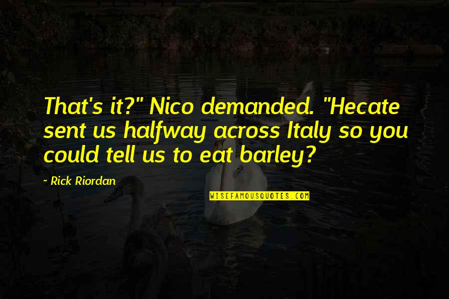 """Molly Sweeney Important Quotes By Rick Riordan: That's it?"""" Nico demanded. """"Hecate sent us halfway"""
