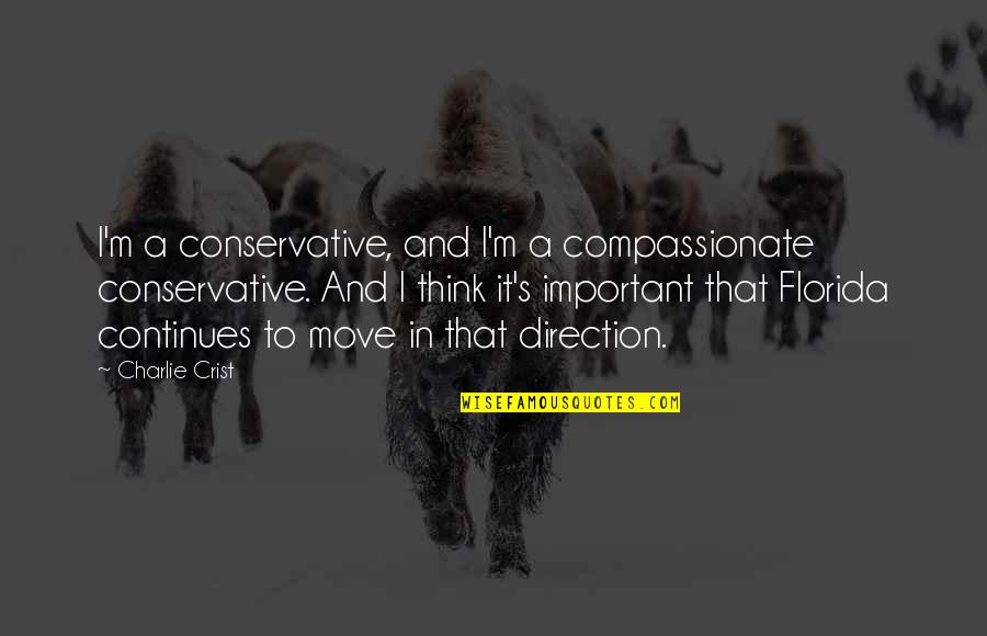 Mom Passing Away Quotes By Charlie Crist: I'm a conservative, and I'm a compassionate conservative.