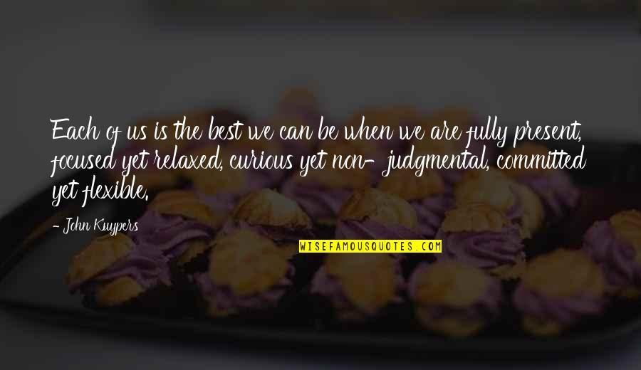 Moment Of Happiness Quotes By John Kuypers: Each of us is the best we can
