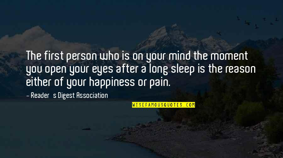 Moment Of Happiness Quotes By Reader's Digest Association: The first person who is on your mind