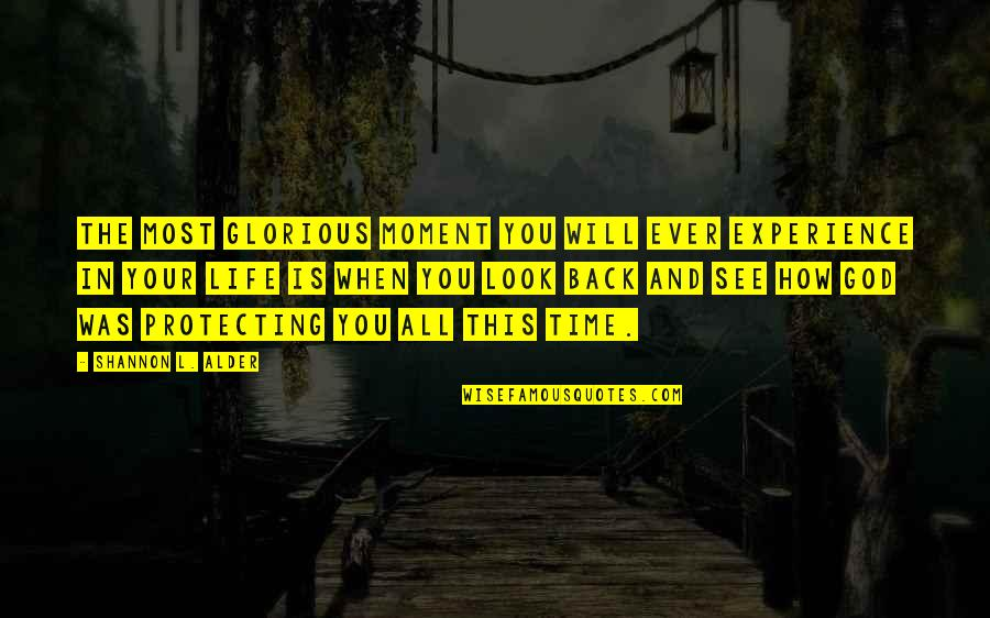 Moment Of Happiness Quotes By Shannon L. Alder: The most glorious moment you will ever experience