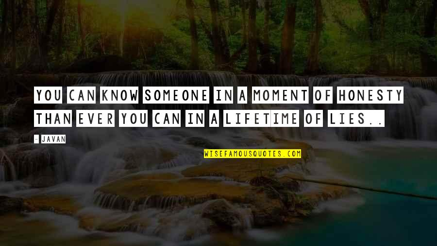 Moment Of Truth Quotes By Javan: You can know someone in a moment of