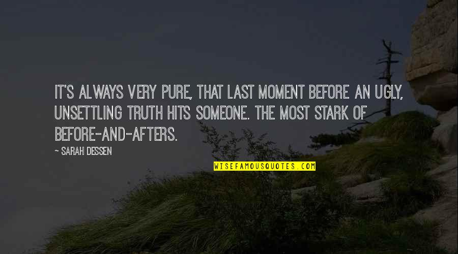 Moment Of Truth Quotes By Sarah Dessen: It's always very pure, that last moment before